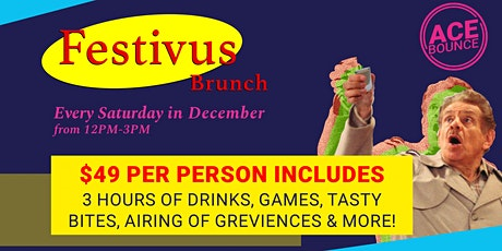 Festivus Holiday Brunch at AceBounce (Every Saturday in December) tickets