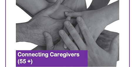 Connecting Caregivers 55+ caring for loved ones with Mental Health issues tickets