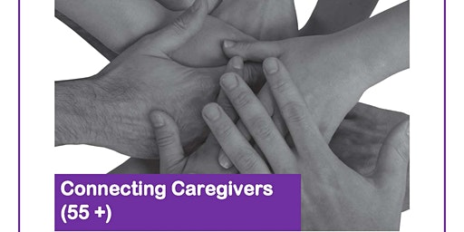 Connecting Caregivers 55+ caring for loved ones with Mental Health issues