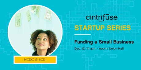 Cintrifuse Startup Series: Funding a Small Business with HCDC and ECDI tickets