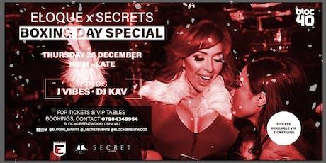 Eloque x Secrets Boxing Day @ Bloc 40 tickets