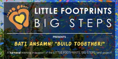 Bati Ansamn! A Karnaval for the Little Footprints, Big Steps Land Project! tickets