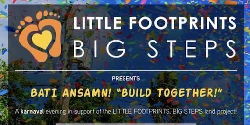 Bati Ansamn! A Karnaval for the Little Footprints, Big Steps Land Project!