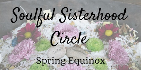 Soulful Sisterhood Circle - Spring Equinox (with Light Language) tickets