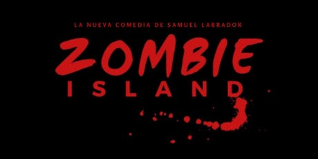 Estreno  Zombie Island - Samuel Labrador entradas