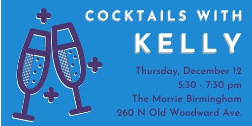 Cocktails with Kelly - Candidate for Oakland County Commissioner