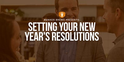 Bunker Brews San Diego: Setting Your New Year's Resolutions