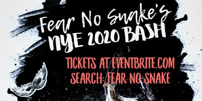 NYE Bash 2020 with Fear No Snake!