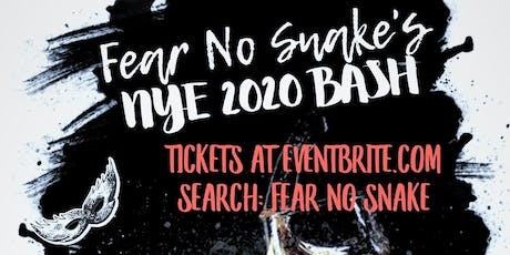 NYE Bash 2020 with Fear No Snake! tickets