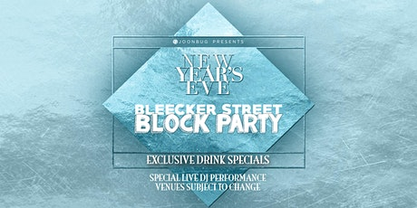 Bleecker St Block Party New Years Eve Party 2020 tickets