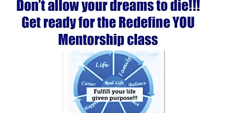 Redefining YOU Mentorship Class - Don't allow your dreams to DIE! FaceBook LIVE Event tickets