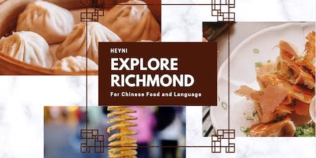Explore Richmond for Chinese Food and Language with HEYNI Chinese tickets