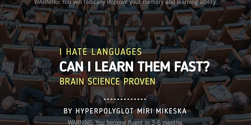 I hate languages. Can I learn them quickly and have fun? BY HYPERPOLYGLOT