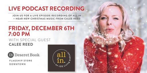 """Live Recording of """"All In"""" Podcast with Calee Reed"""
