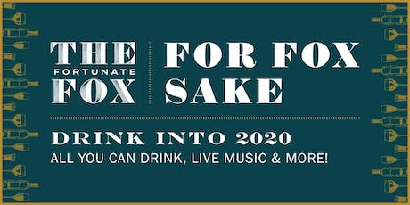 For Fox Sake!  The ULTIMATE NYE at The Fortunate Fox tickets