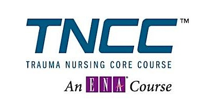 TNCC - Trauma Nurses Core Curriculum