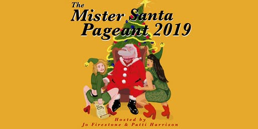 The Mister Santa Pageant 2019 hosted by Jo Firestone and Patti Harrison