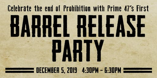 Prime 47's Barrel Release Party