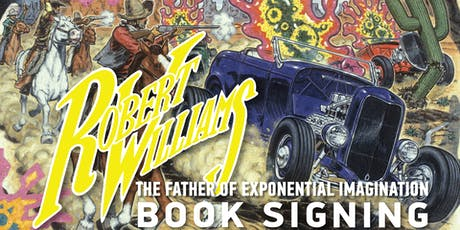 Robert Williams: The Father of Exponential Imagination tickets