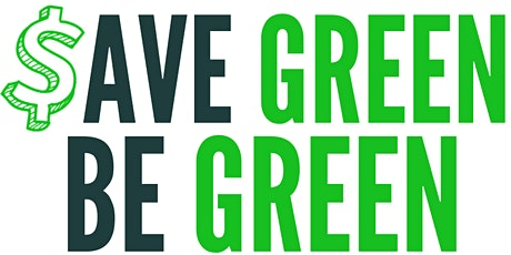 $ave Green, Be Green: Sustainability for Nonprofits and Faith Organizations tickets