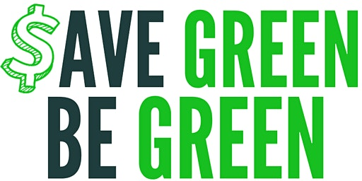 $ave Green, Be Green: Sustainability for Nonprofits and Faith Organizations