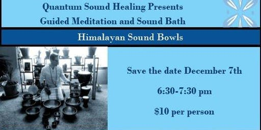 Sound Bath and Guided Meditation with Himalayan Sound Bowls