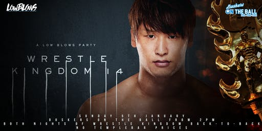 Wrestle Kingdom 14 @ Buskers OTB
