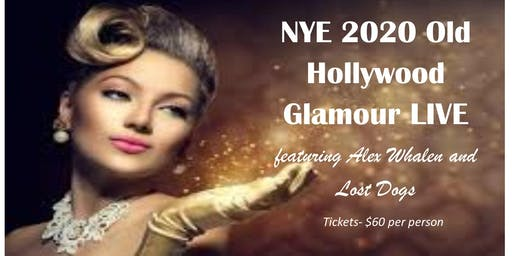 NYE 2020 Old Hollywood Glamour/ Featuring Alex Whalen and Lost Dog