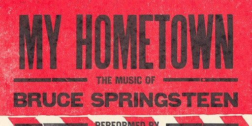 My Hometown-The music of Bruce Springsteen