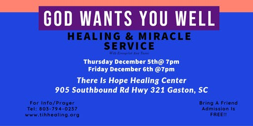 God Wants You Well Healing & Miracle Service
