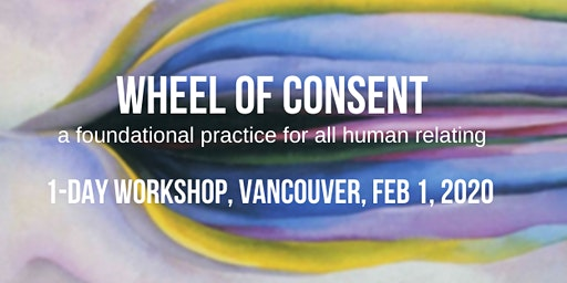 Wheel of Consent (1 day workshop, Vancouver)