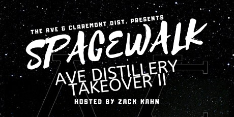 """""""SPACEWALK"""" AVE DISTILLERY TAKEOVER II Music, Drinks, Art, and More! tickets"""
