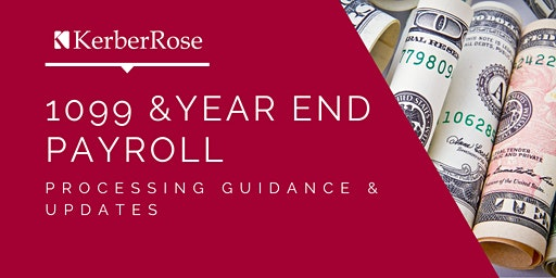 1099 & Year End Payroll: Processing Guidance & Updates