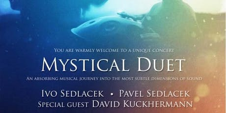 Mystical Duet - unique concert by Ivo and Pavel Sedlacek (special guest David Kuckhermann) tickets