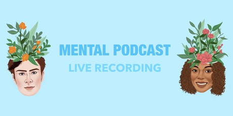 Mental Podcast Live #1 tickets