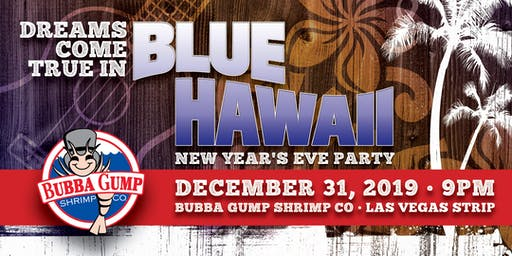 Bubba Gump Shrimp Co. Las Vegas - New Year's Eve Party