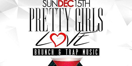 Pretty Girls Love Brunch & Trap Music tickets