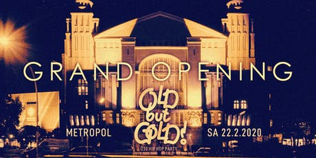 Old but Gold - Ü30 Hip Hop Party - Grand Opening @ Metropol biglietti