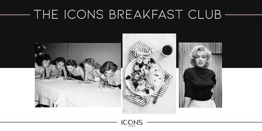 ICONS BREAKFAST CLUB