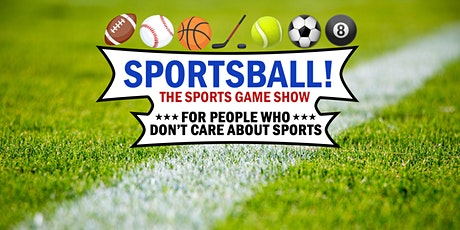 Sportsball! The Sports Game Show for People Who Don't Care About Sports tickets
