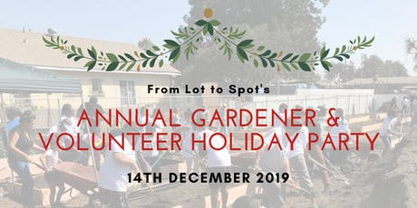 From Lot to Spot's Annual Gardener & Volunteer Holiday Party! (Join US) tickets