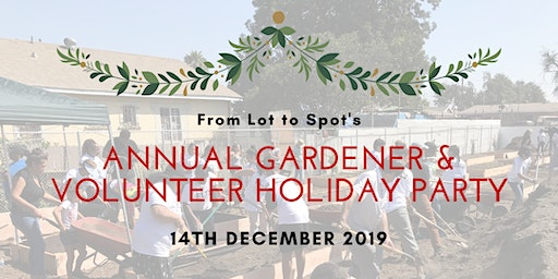From Lot to Spot's Annual Gardener & Volunteer Holiday Party! (Join US)