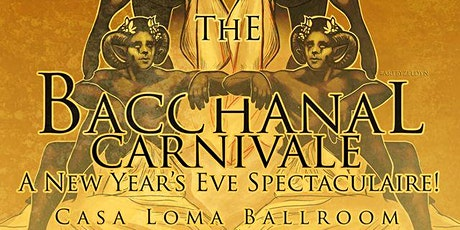 Van Ella Productions Presents: A Bacchanal Carnival NYE Spectaculaire at the Casa Loma Ballroom tickets