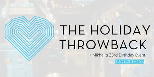 The Holiday Throwback by Blue Light Media + Miqk's 33rd Birthday Event
