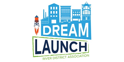 Dream Launch 2020 | River District Association