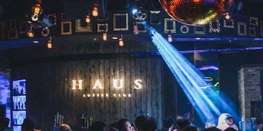 Haus Saturdays at Haus Supper Club Free Guestlist - 12/07/2019