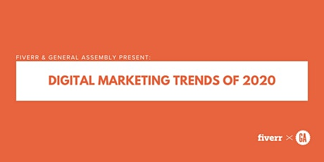 Fiverr & General Assembly Present: Digital Marketing Trends of 2020 tickets