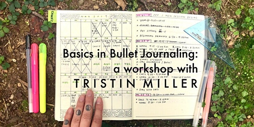 Basics in Bullet Journaling: a workshop with artist Tristin Miller