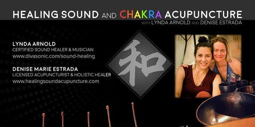 Healing Sound & Chakra Acupuncture - Last of 2019!
