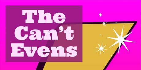 The Can't Evens tickets